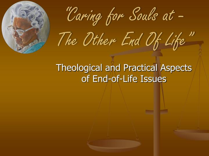 Caring for souls at the other end of life