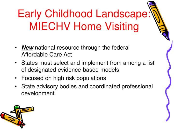 Early Childhood Landscape: MIECHV Home Visiting