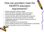how can providers meet the hearth education requirements