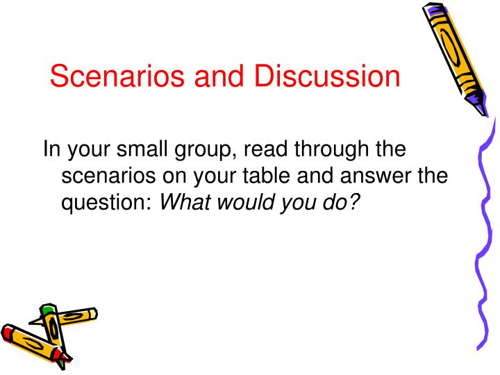 Scenarios and Discussion
