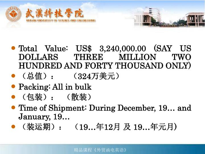 Total Value: US$ 3,240,000.00 (SAY US DOLLARS THREE MILLION TWO HUNDRED AND FORTY THOUSAND ONLY)