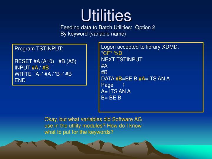Feeding data to Batch Utilities:  Option 2 By keyword (variable name)