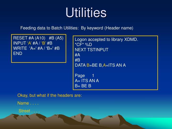 Feeding data to Batch Utilities:  By keyword (Header name)