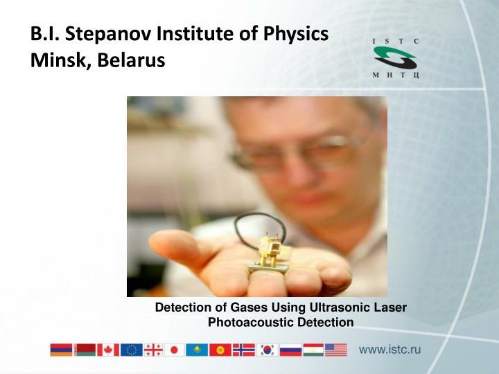 B.I. Stepanov Institute of Physics