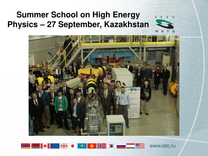 Summer School on High Energy Physics – 27 September, Kazakhstan