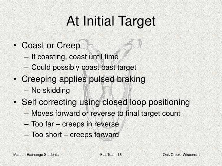 At Initial Target