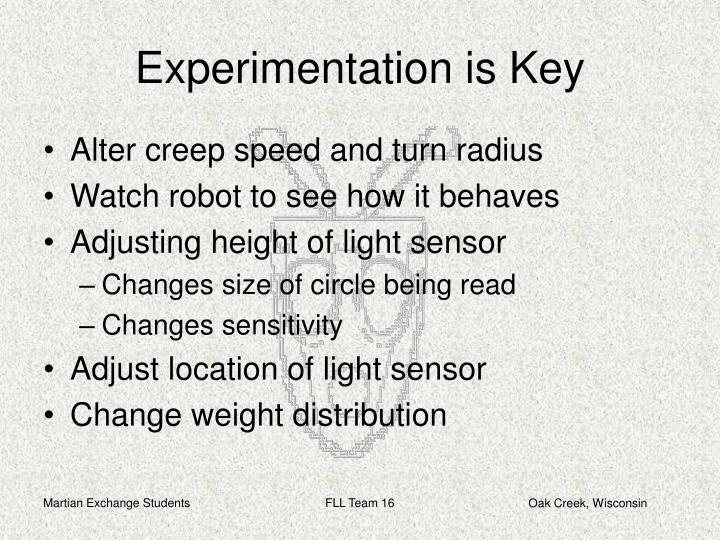 Experimentation is Key
