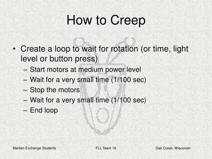 How to Creep