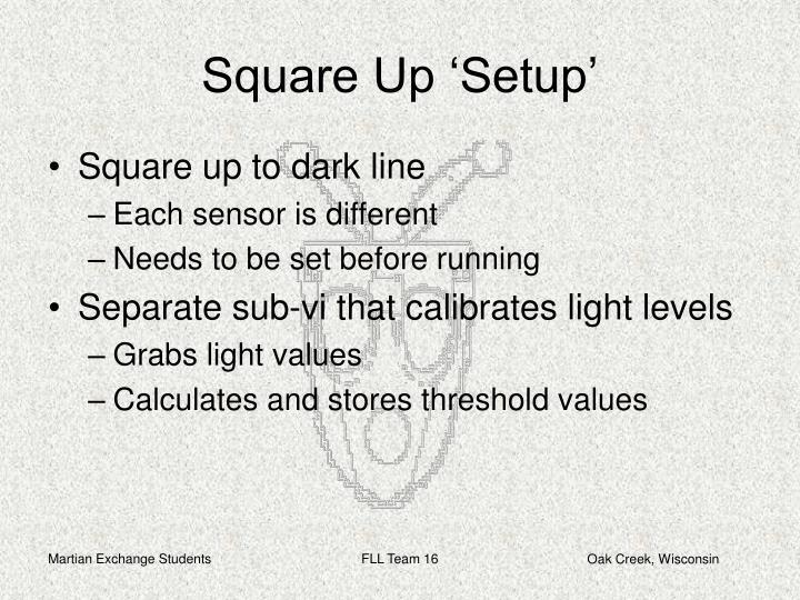 Square Up 'Setup'