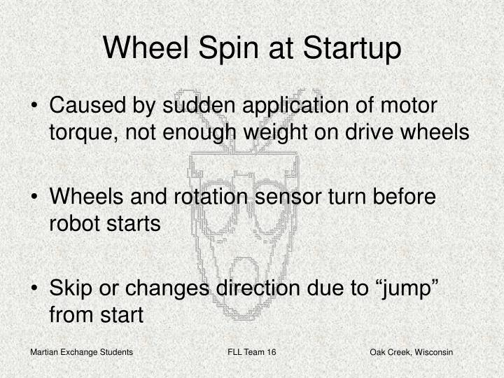 Wheel Spin at Startup