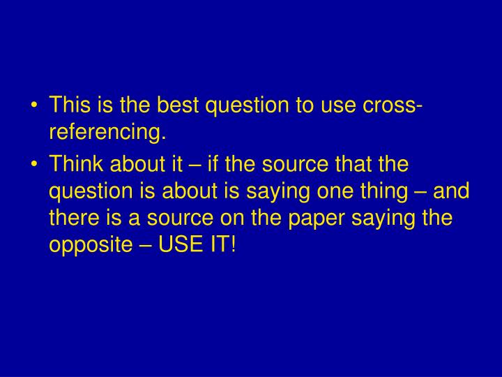 This is the best question to use cross-referencing.