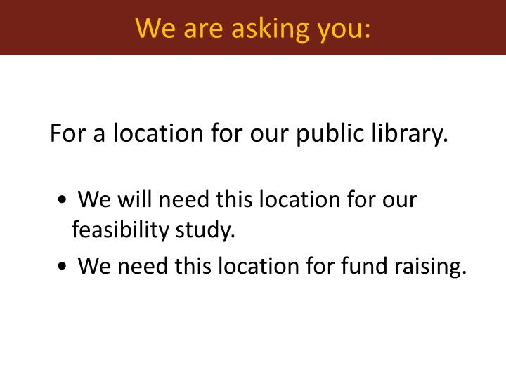 For a location for our public library.