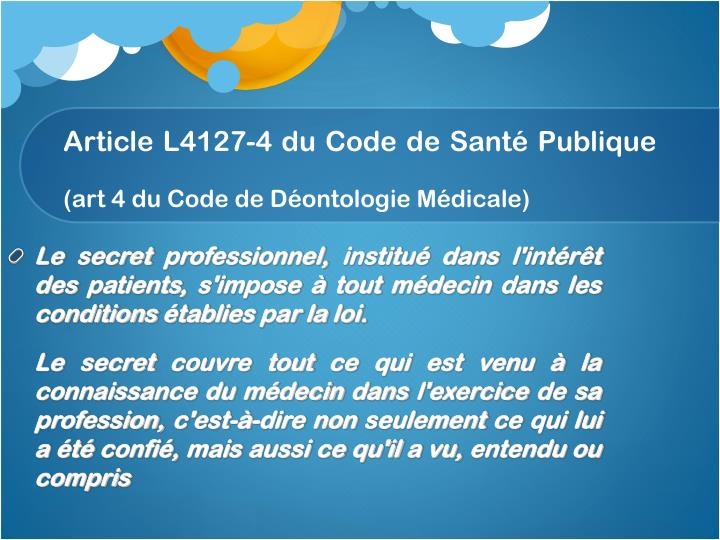 Le secret professionnel, institué dans l'intérêt des patients, s'impose à tout médecin dans les conditions établies par la loi.