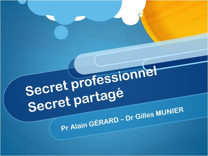 Secret professionnel secret partag