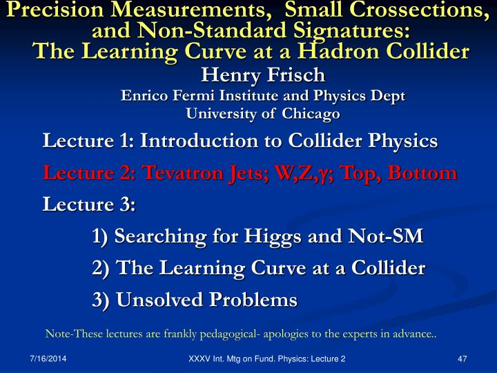 Precision Measurements,  Small Crossections,
