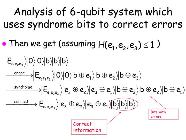 Analysis of 6 qubit system which uses syndrome bits to correct errors