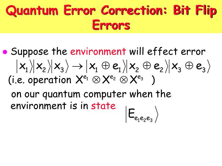 Quantum Error Correction: Bit Flip Errors