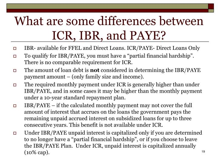 What are some differences between ICR, IBR, and PAYE?