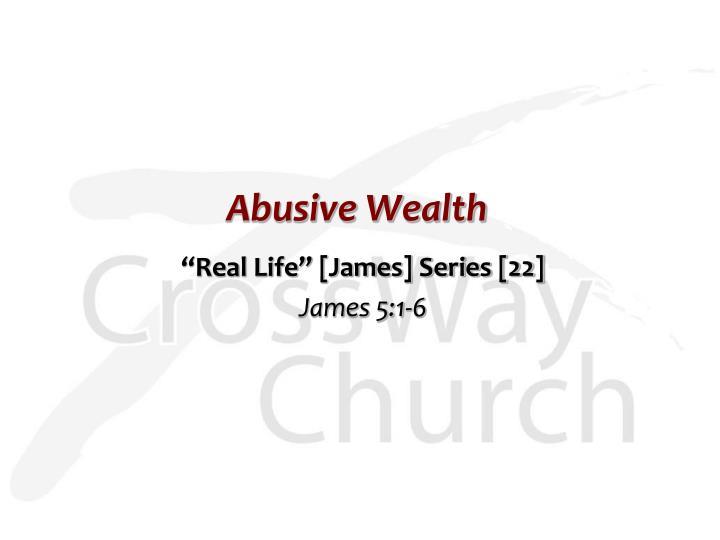 Abusive Wealth