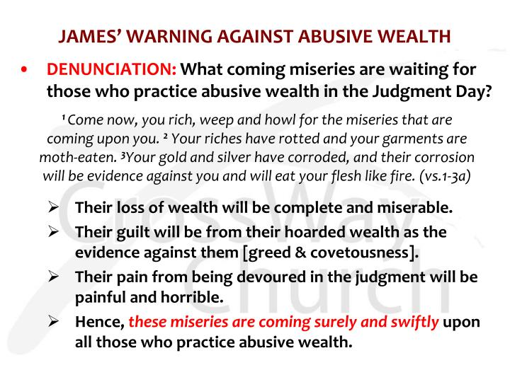 JAMES' WARNING AGAINST ABUSIVE WEALTH