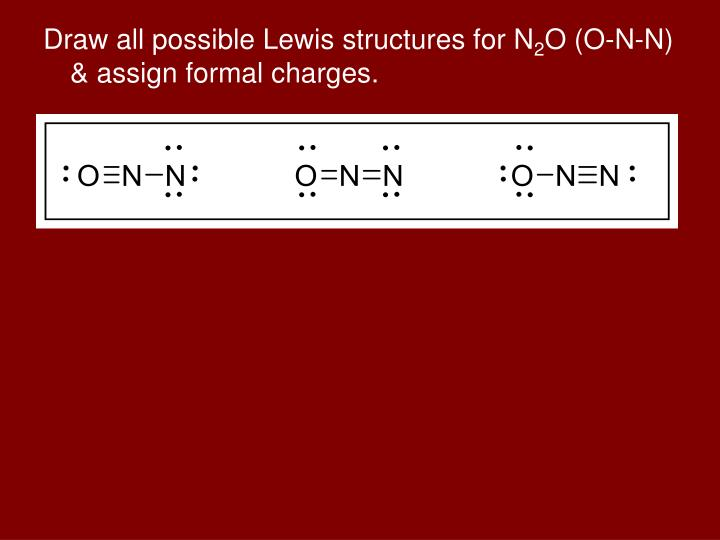 Draw all possible Lewis structures for N