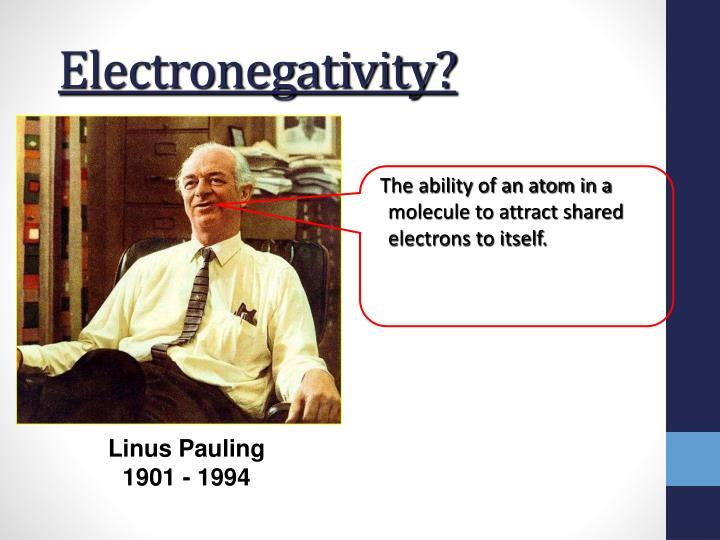 Electronegativity?