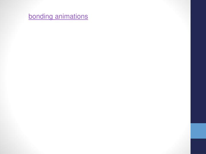 bonding animations