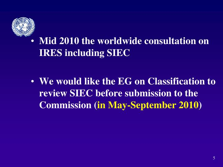 Mid 2010 the worldwide consultation on IRES including SIEC