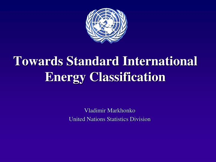 Towards Standard International Energy Classification