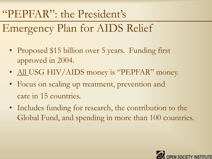 """PEPFAR"": the President's"
