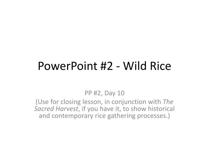 Powerpoint 2 wild rice