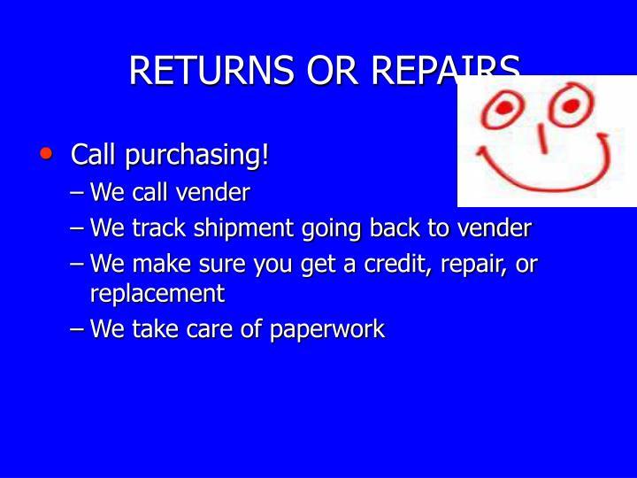 RETURNS OR REPAIRS