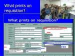 what prints on requisition