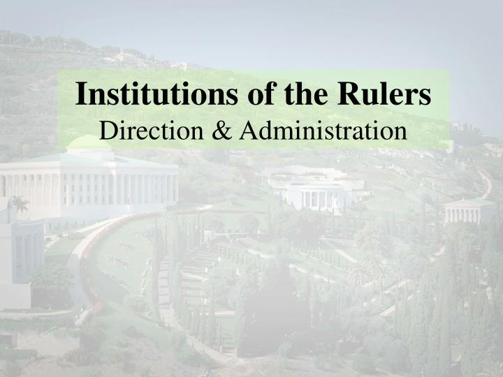 Institutions of the Rulers