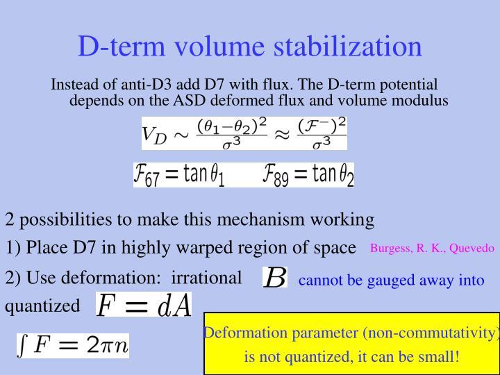 D-term volume stabilization
