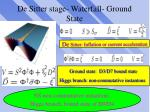 de sitter stage waterfall ground state