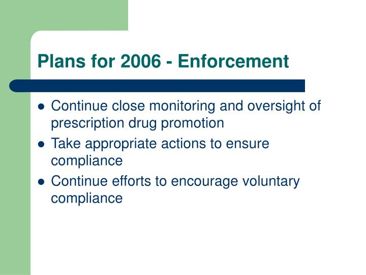 Plans for 2006 - Enforcement