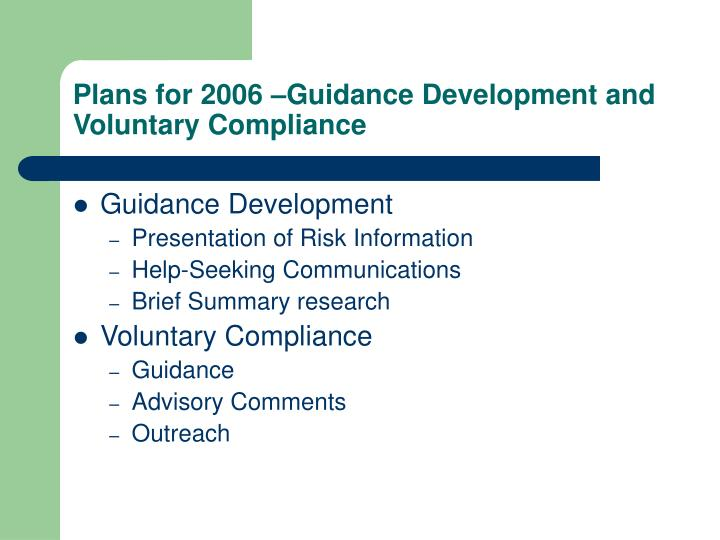 Plans for 2006 –Guidance Development and Voluntary Compliance