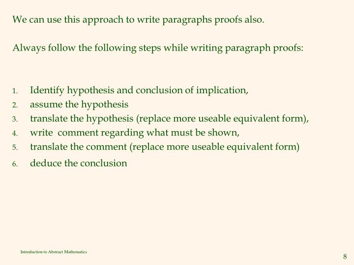 We can use this approach to write paragraphs proofs also.