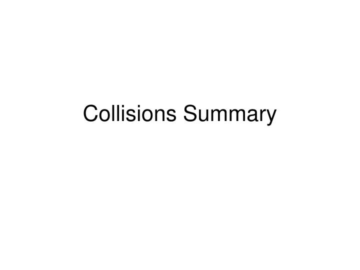 Collisions summary