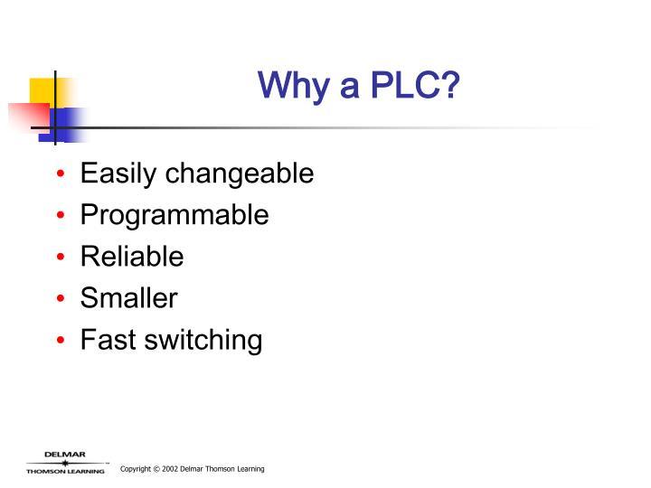 Why a PLC?