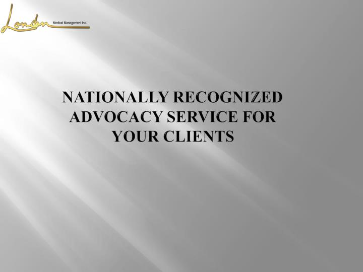 Nationally recognized advocacy service for your clients