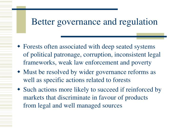 Better governance and regulation