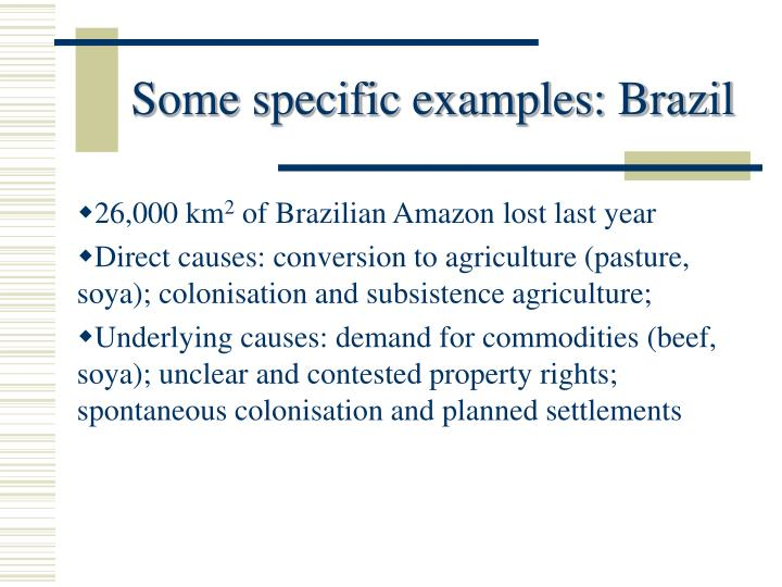 Some specific examples: Brazil