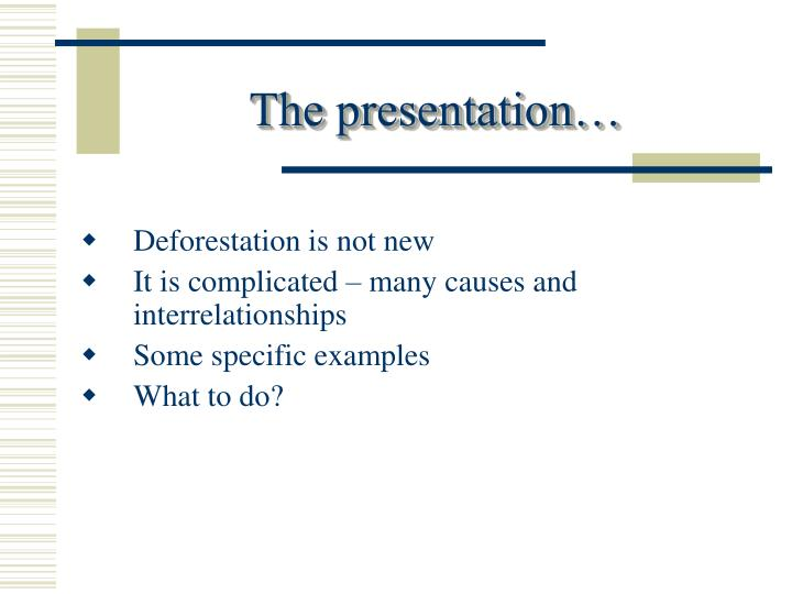 The presentation…
