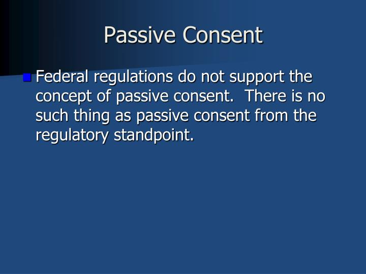 Passive Consent
