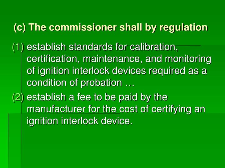 (c) The commissioner shall by regulation