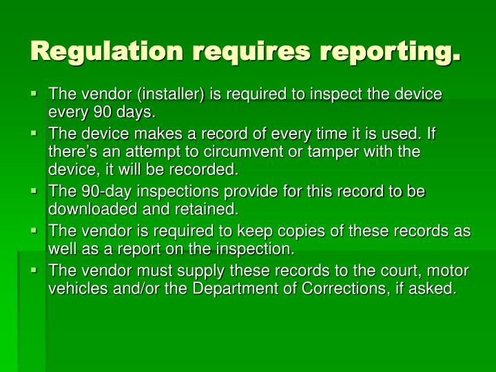 Regulation requires reporting.