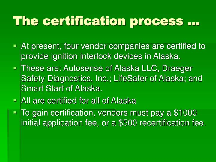 The certification process …
