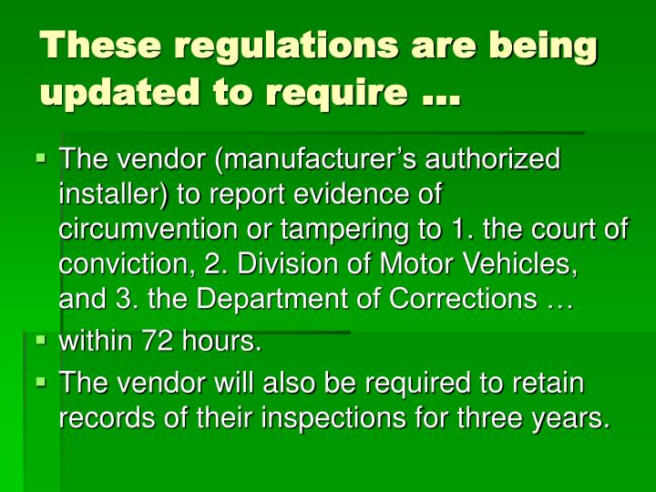 These regulations are being updated to require